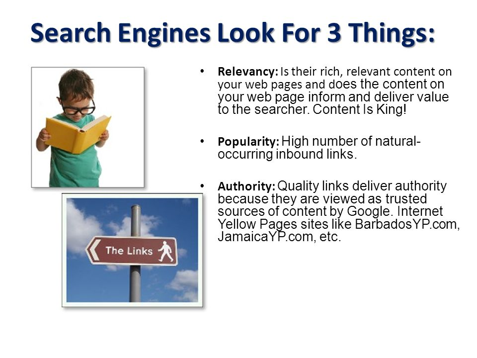 Search Engines Look For 3 Things: