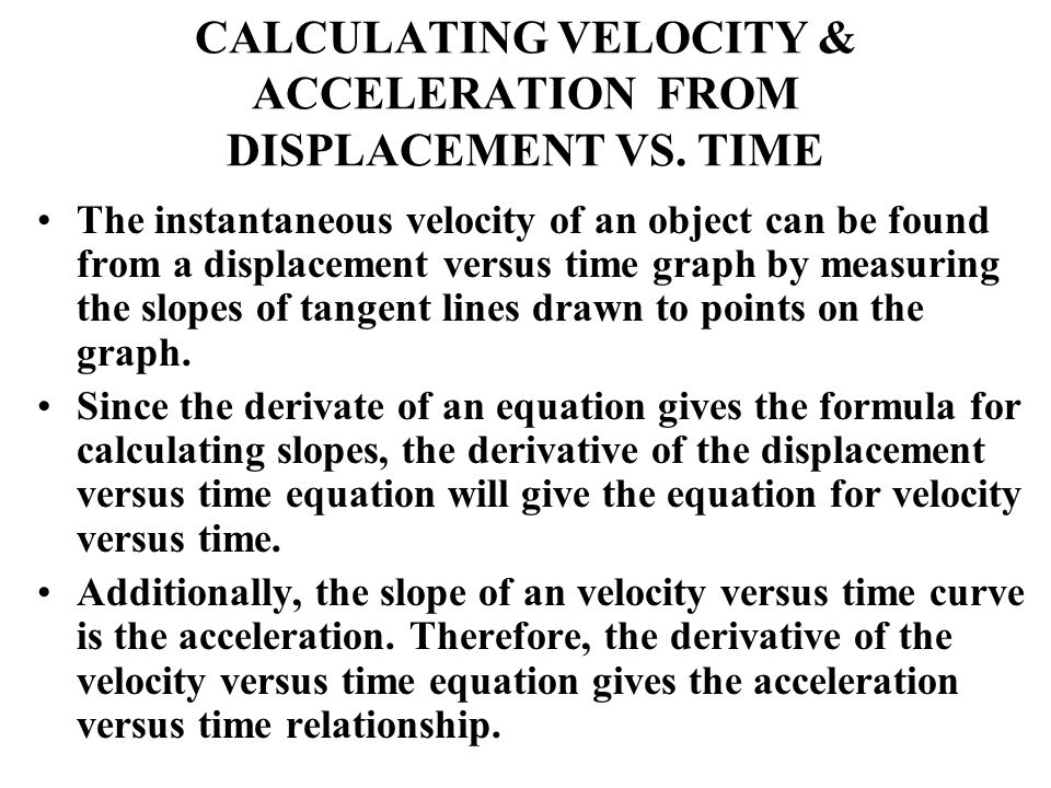 CALCULATING VELOCITY & ACCELERATION FROM DISPLACEMENT VS. TIME