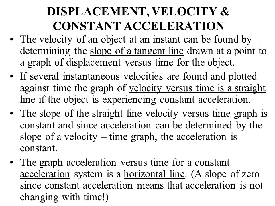 DISPLACEMENT, VELOCITY & CONSTANT ACCELERATION