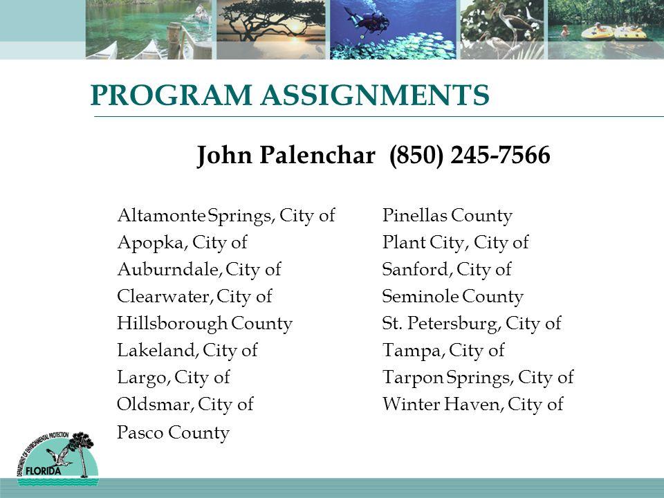 PROGRAM ASSIGNMENTS John Palenchar (850) 245-7566