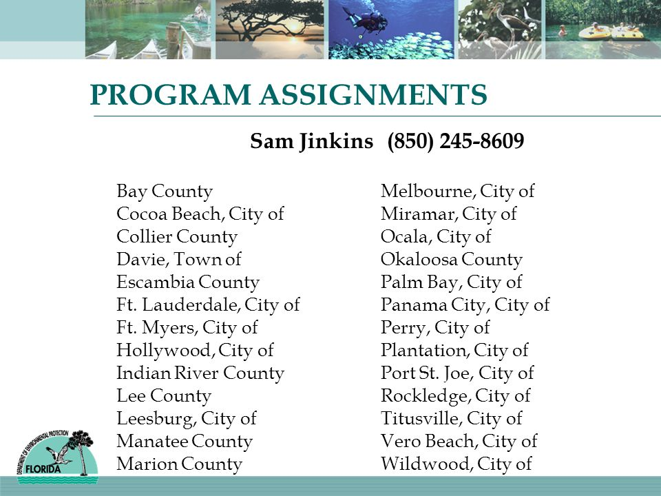 PROGRAM ASSIGNMENTS Sam Jinkins (850) 245-8609 Bay County