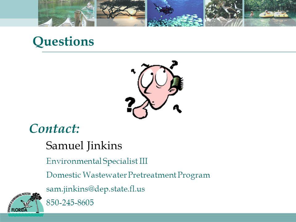 Questions Contact: Samuel Jinkins Environmental Specialist III