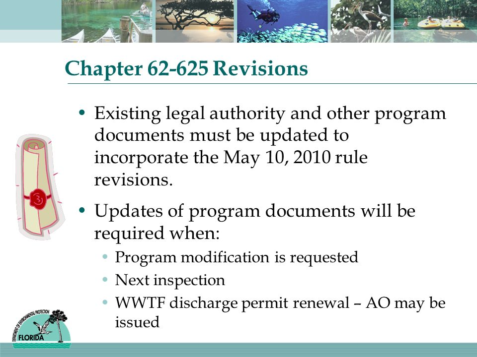 Chapter 62-625 RevisionsExisting legal authority and other program documents must be updated to incorporate the May 10, 2010 rule revisions.