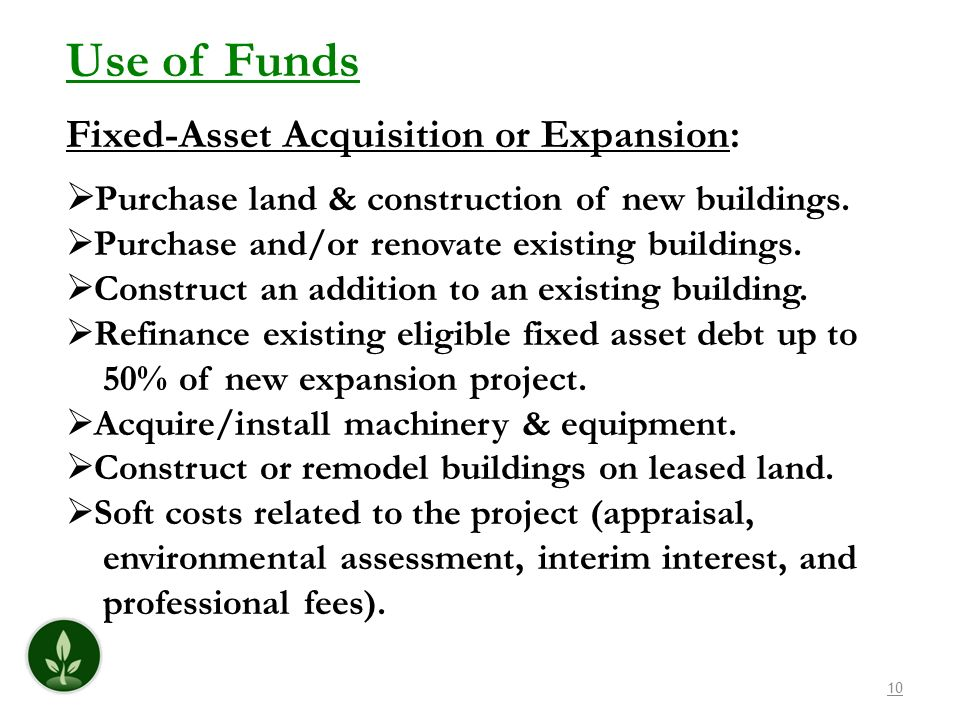 Use of Funds Fixed-Asset Acquisition or Expansion: