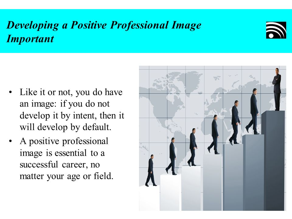 Developing a Positive Professional Image Important