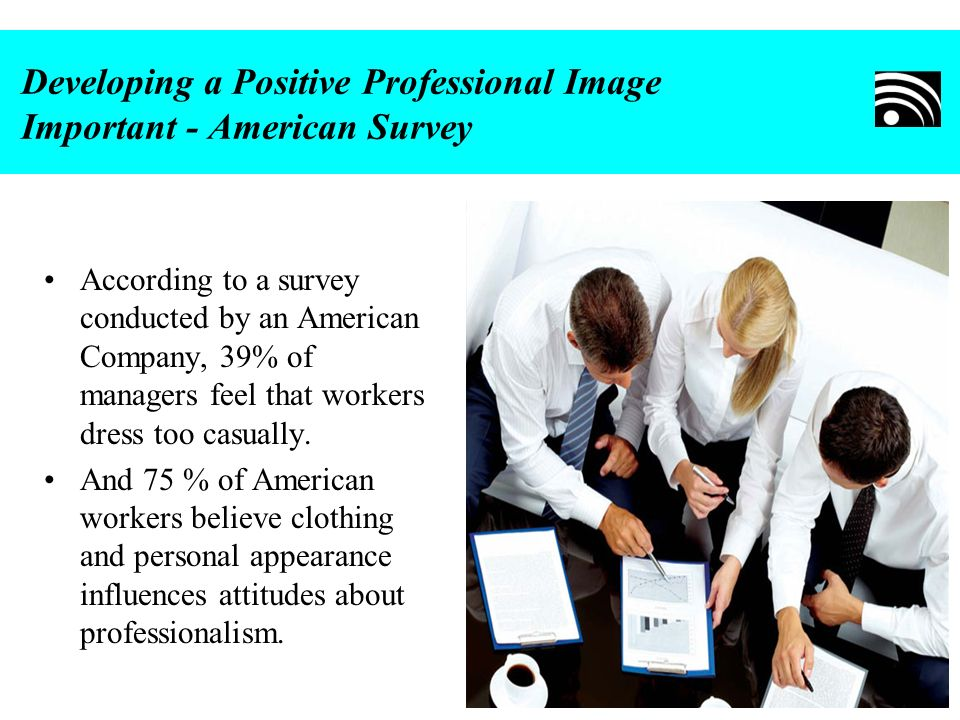 Developing a Positive Professional Image Important - American Survey