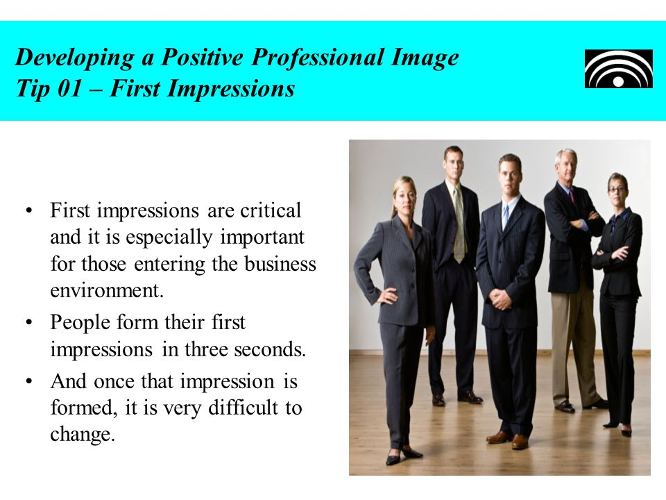 Developing a Positive Professional Image Tip 01 – First Impressions