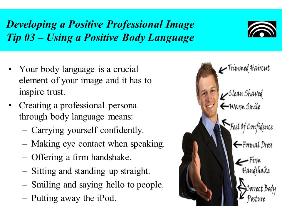Developing a Positive Professional Image Tip 03 – Using a Positive Body Language