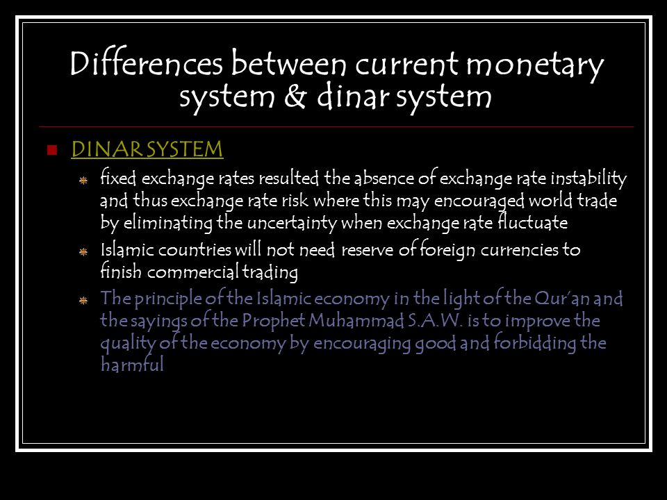 Differences between current monetary system & dinar system