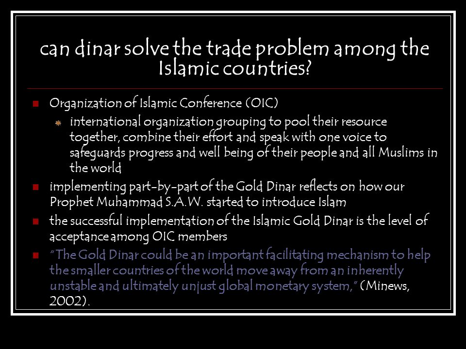 can dinar solve the trade problem among the Islamic countries