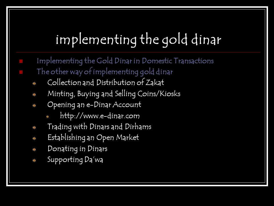 implementing the gold dinar