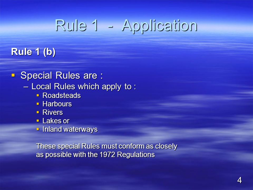 Rule 1 - Application Rule 1 (b) Special Rules are :