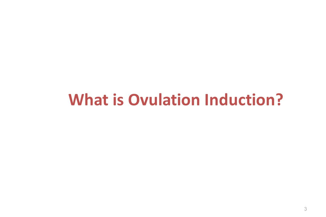 What is Ovulation Induction