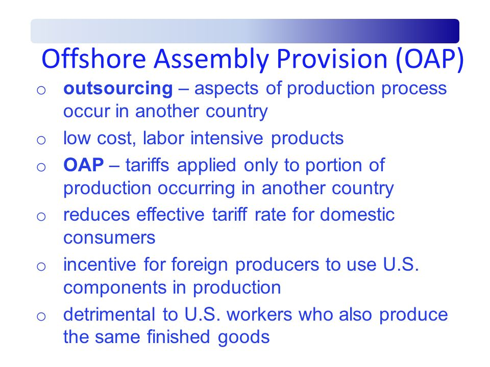 Offshore Assembly Provision (OAP)