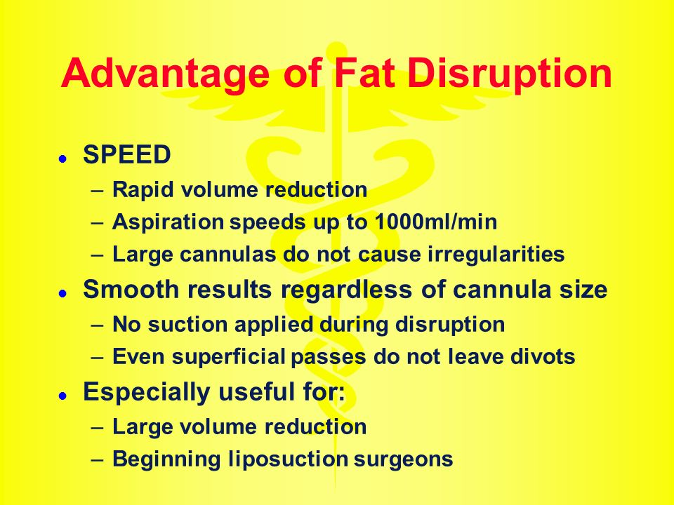 Advantage of Fat Disruption