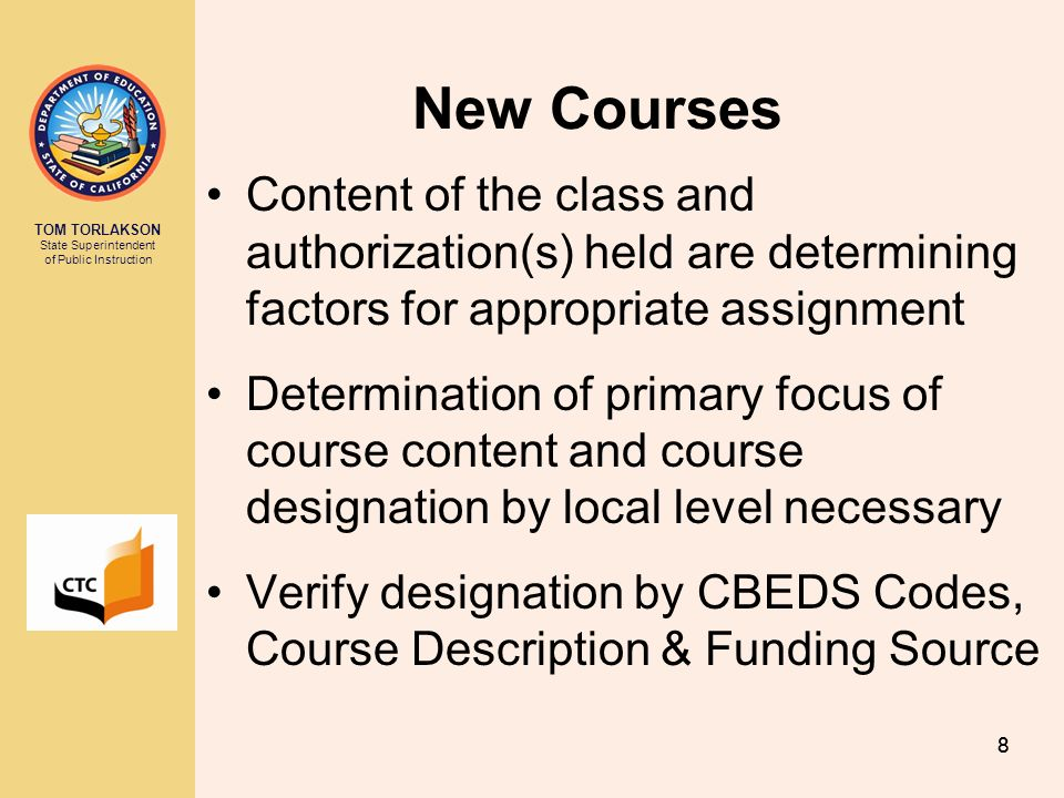 New Courses Content of the class and authorization(s) held are determining factors for appropriate assignment.