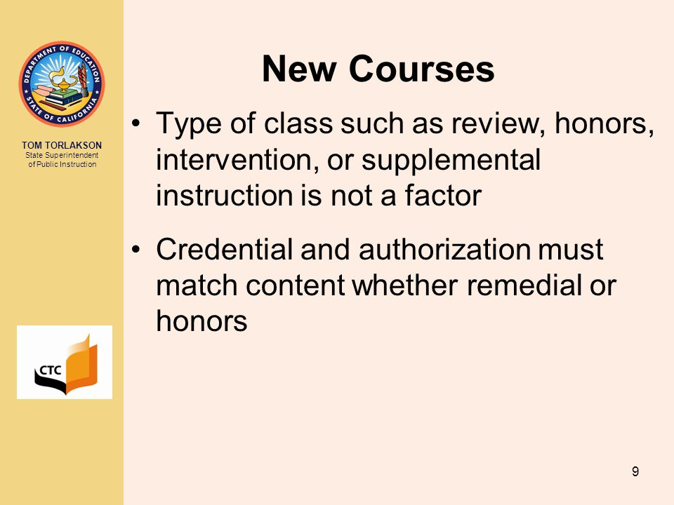 New Courses Type of class such as review, honors, intervention, or supplemental instruction is not a factor.