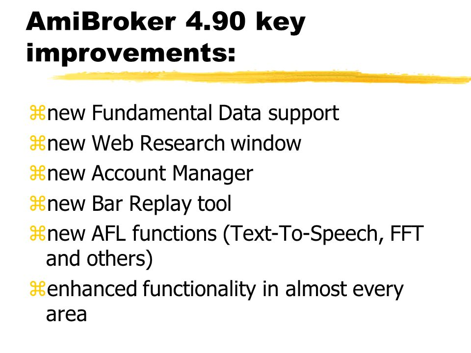 AmiBroker 4.90 key improvements: