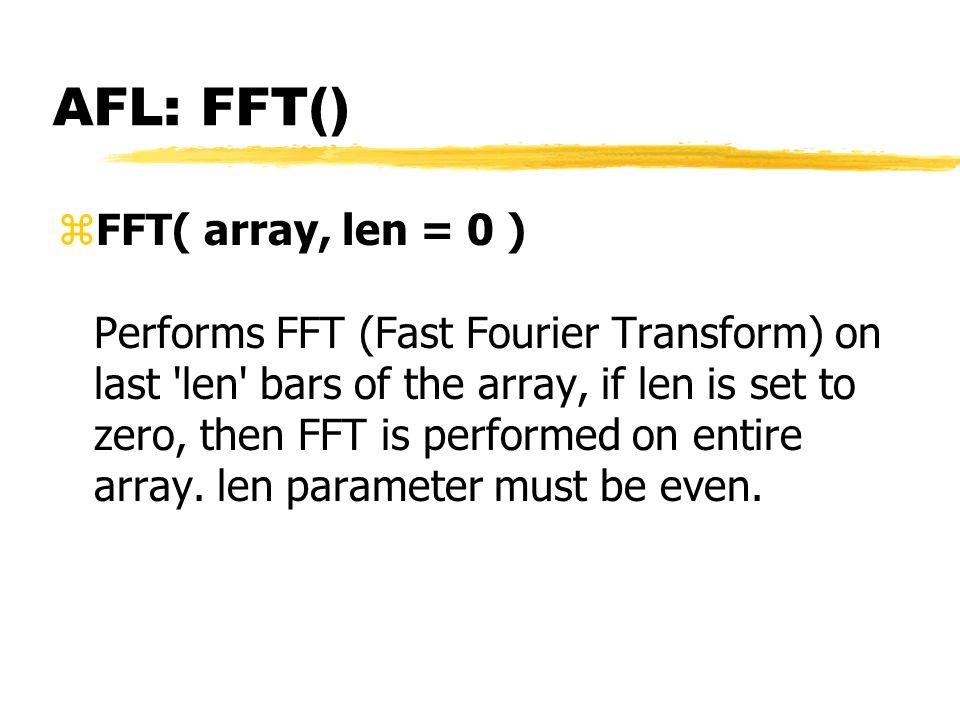 AFL: FFT()