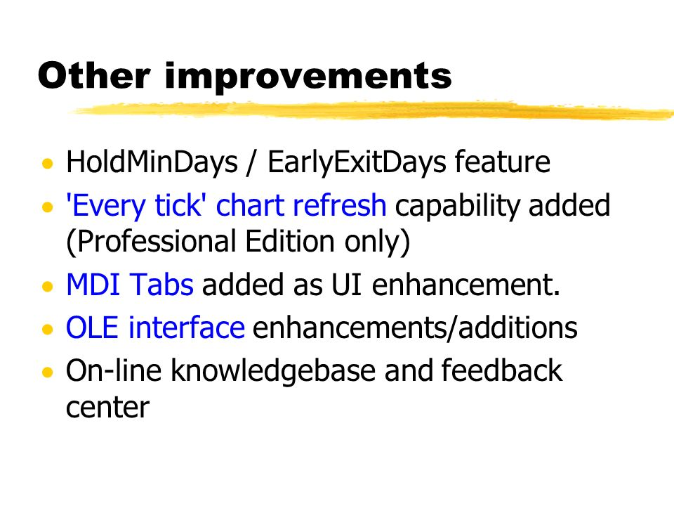 Other improvements HoldMinDays / EarlyExitDays feature