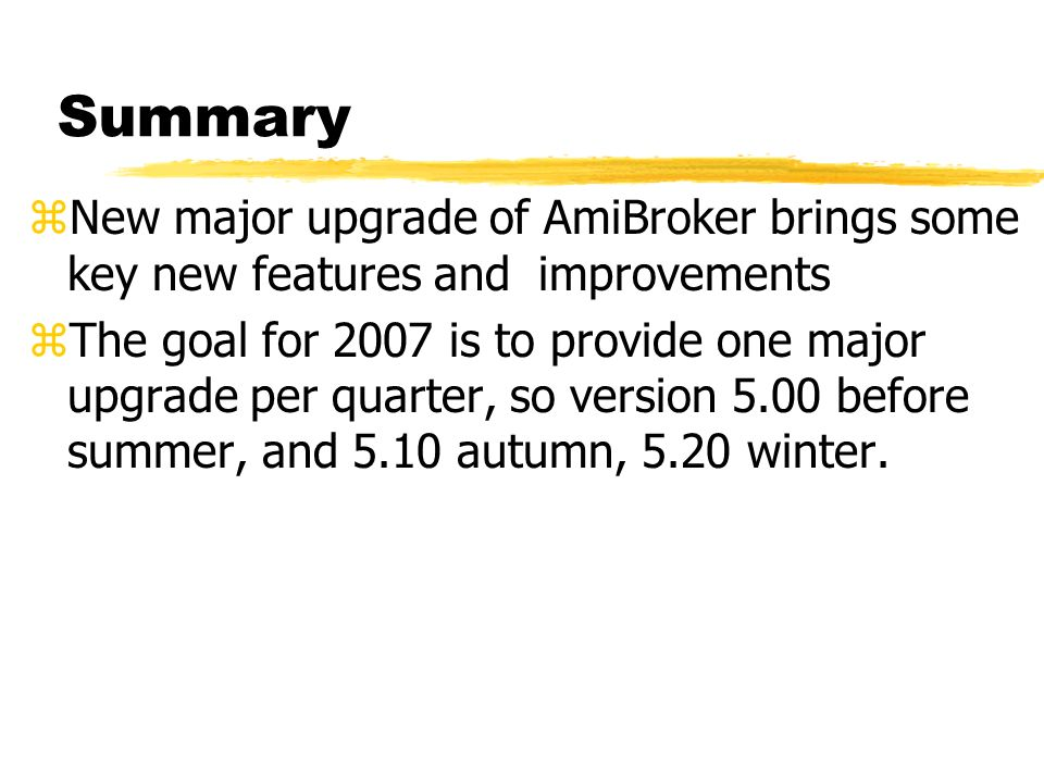 Summary New major upgrade of AmiBroker brings some key new features and improvements.
