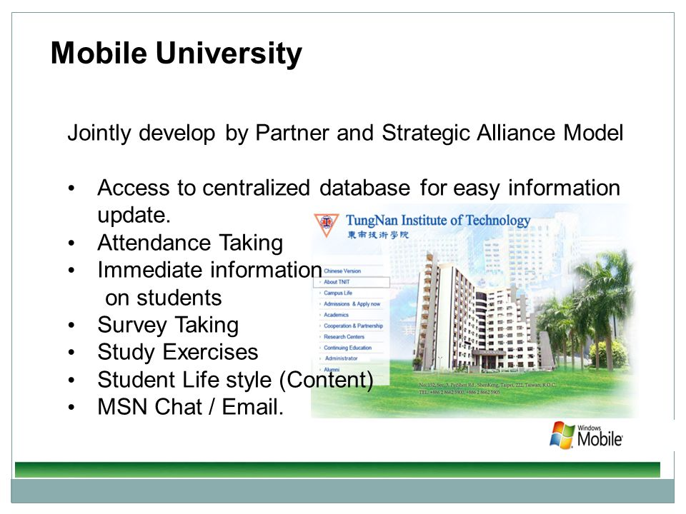 Mobile University Jointly develop by Partner and Strategic Alliance Model. Access to centralized database for easy information update.