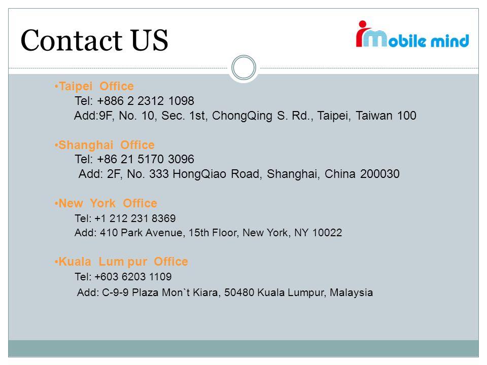 Contact US Add: C-9-9 Plaza Mon`t Kiara, 50480 Kuala Lumpur, Malaysia