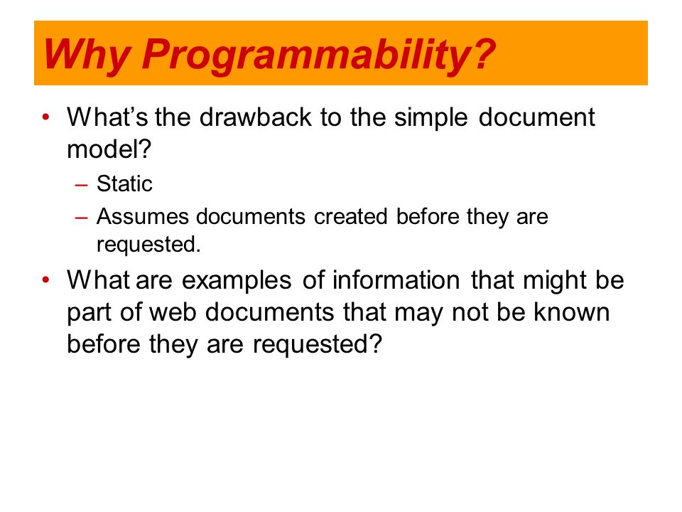Why Programmability What's the drawback to the simple document model