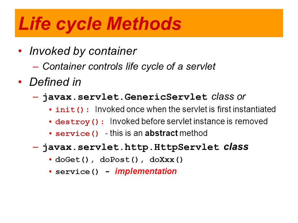 Life cycle Methods Invoked by container Defined in