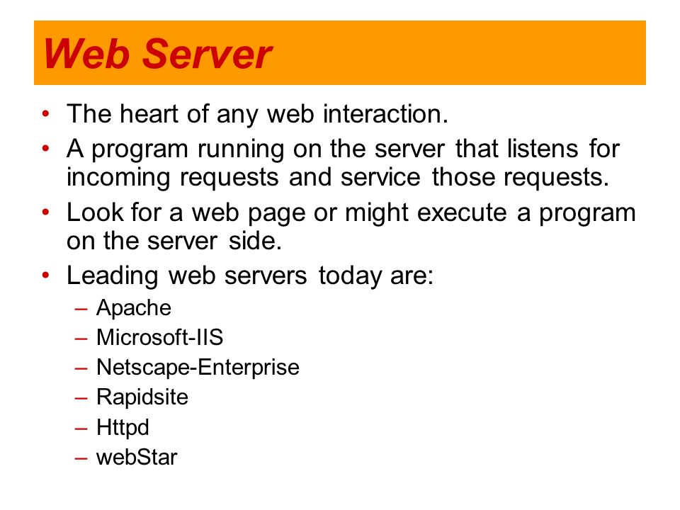 Web Server The heart of any web interaction.