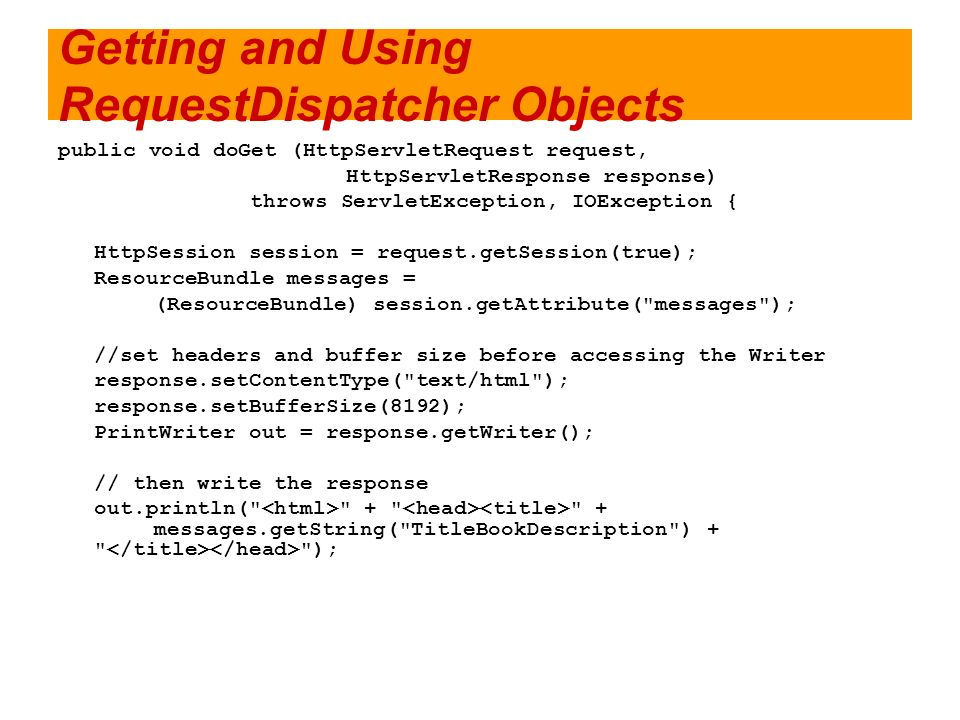 Getting and Using RequestDispatcher Objects