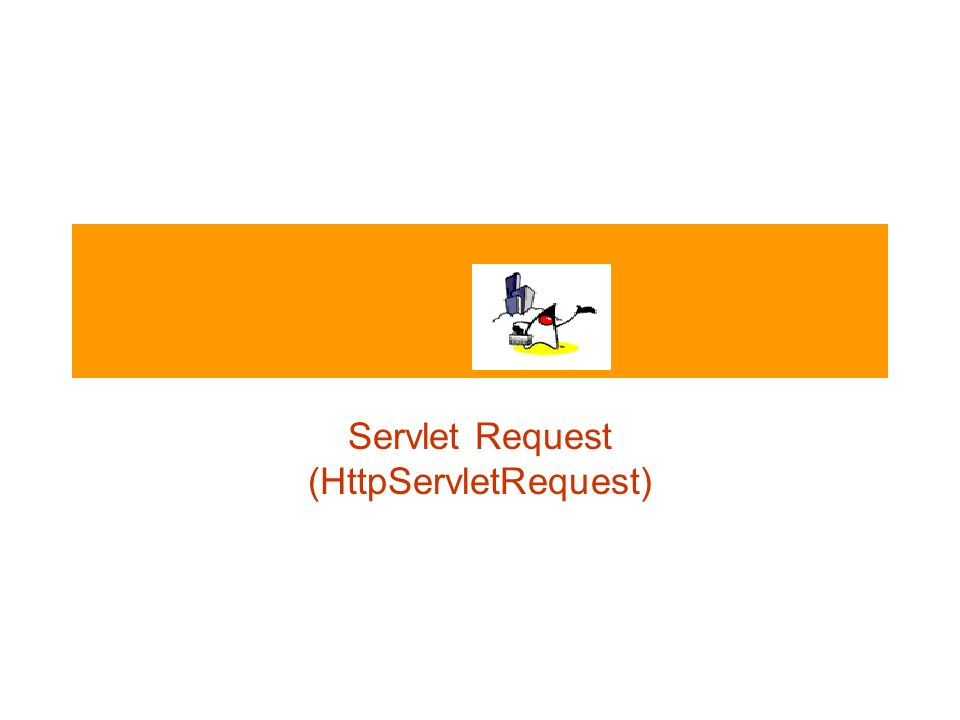 Servlet Request (HttpServletRequest)
