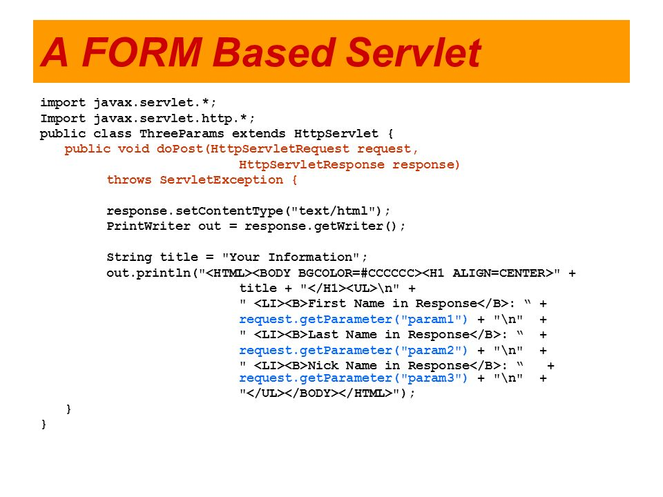 A FORM Based Servlet import javax.servlet.*;