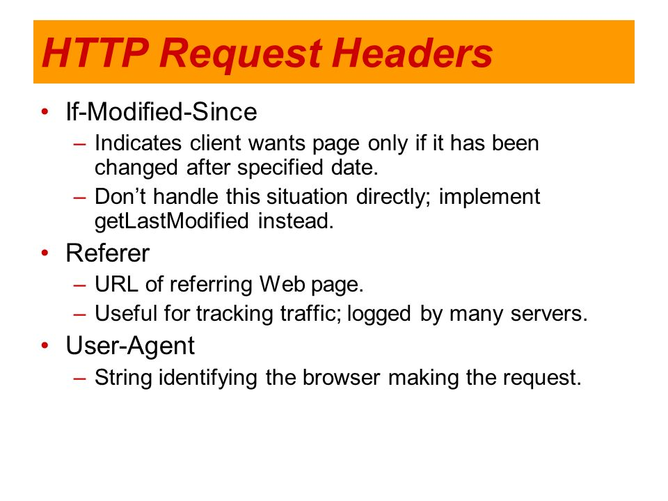 HTTP Request Headers If-Modified-Since Referer User-Agent