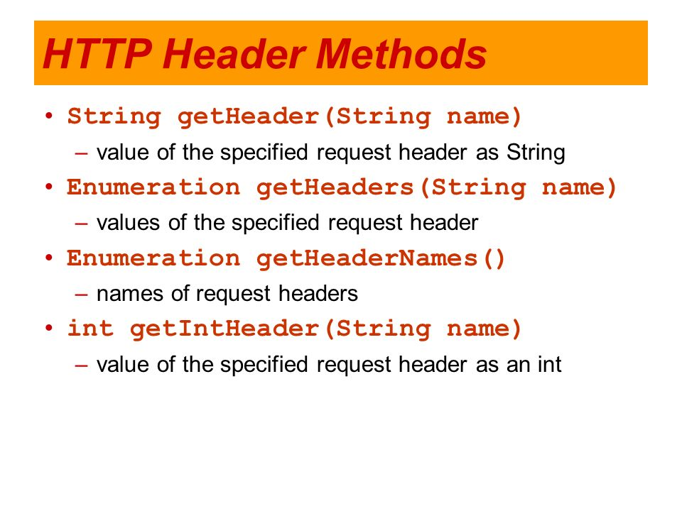 HTTP Header Methods String getHeader(String name)