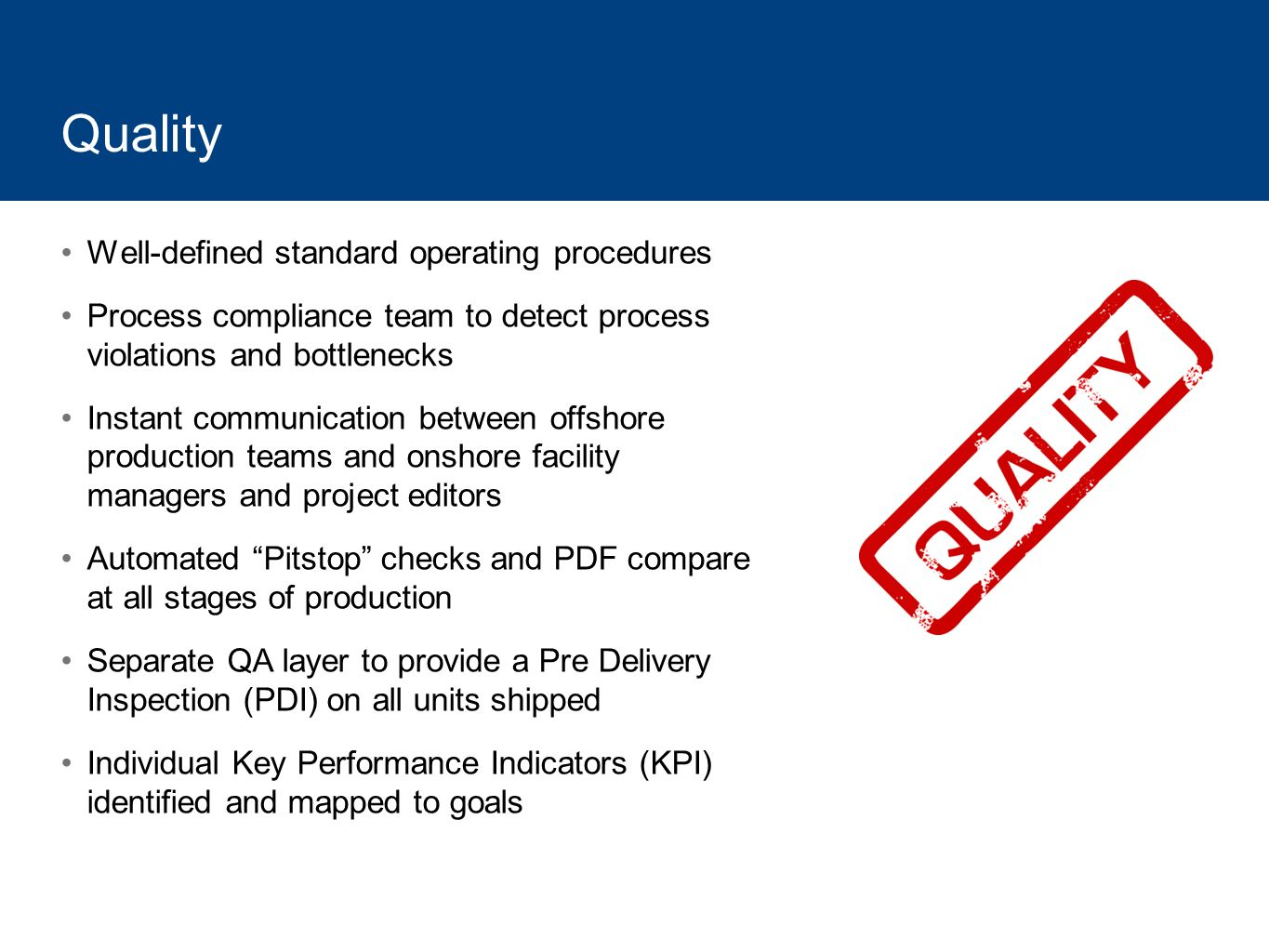 Quality Well-defined standard operating procedures