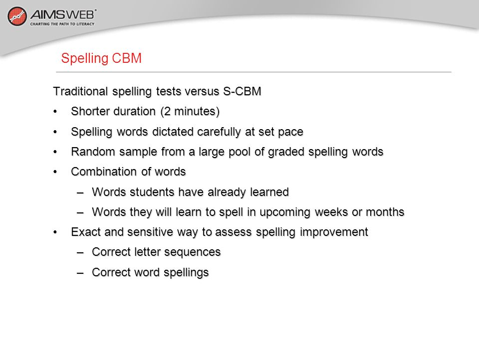 Spelling CBM Traditional spelling tests versus S-CBM