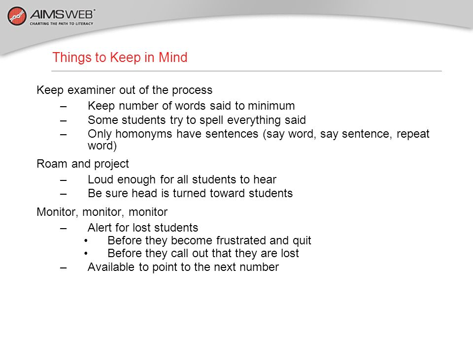 Things to Keep in Mind Keep examiner out of the process