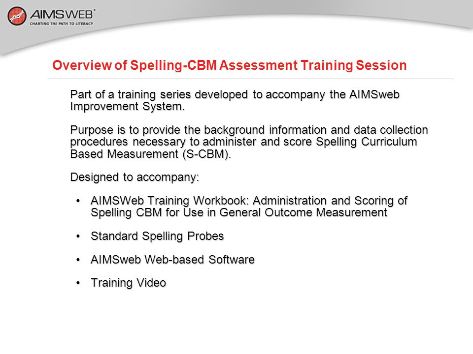 Overview of Spelling-CBM Assessment Training Session