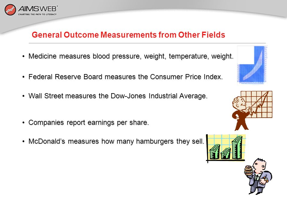 General Outcome Measurements from Other Fields