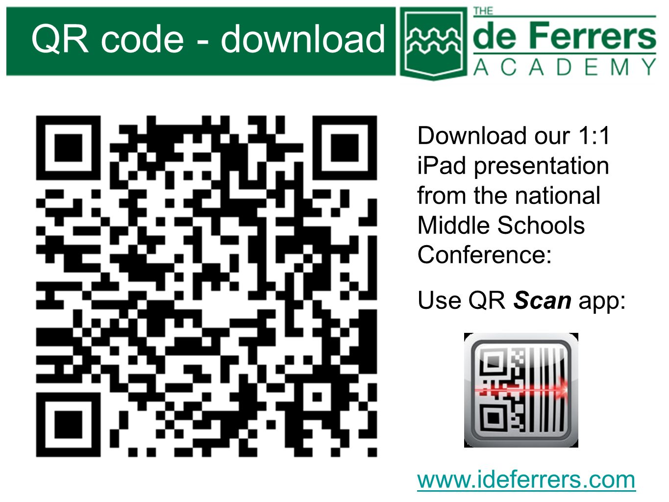 QR code - downloadDownload our 1:1 iPad presentation from the national Middle Schools Conference: Use QR Scan app: