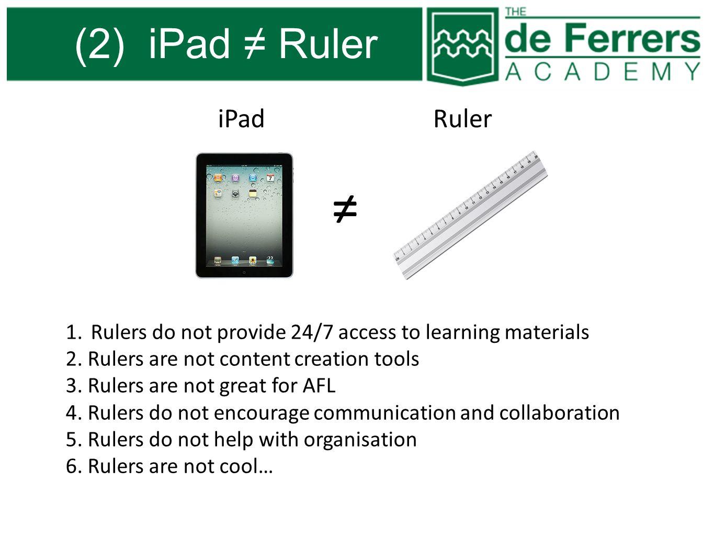 ≠ (2) iPad ≠ Ruler iPad Ruler