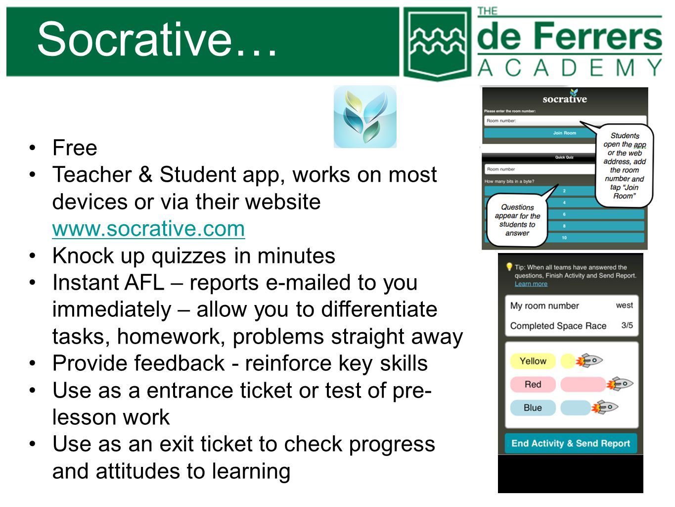 Socrative… Free. Teacher & Student app, works on most devices or via their website www.socrative.com.