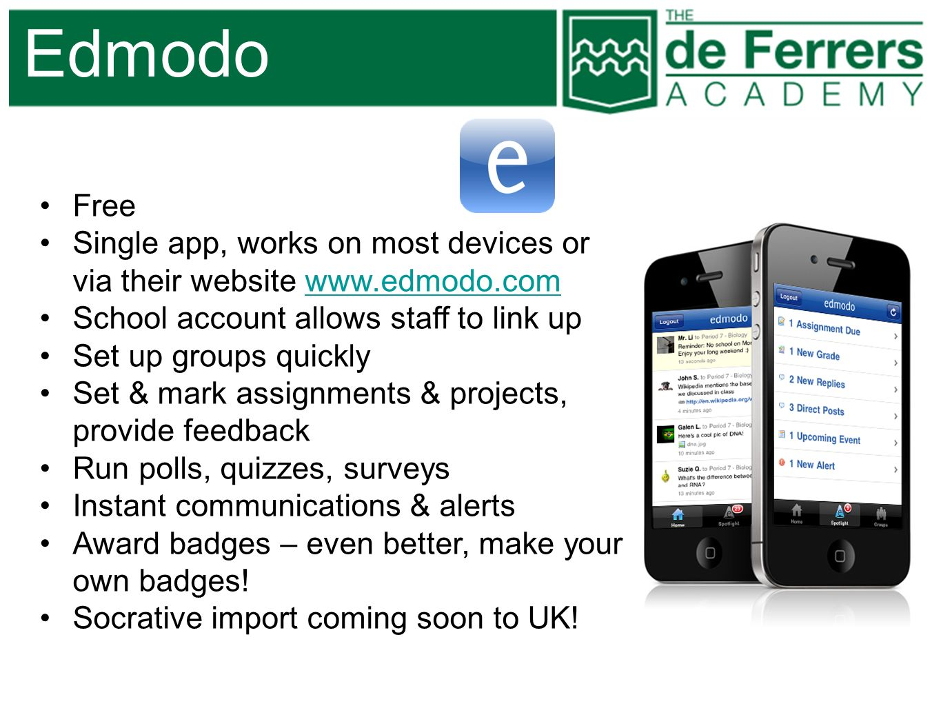 EdmodoFree. Single app, works on most devices or via their website www.edmodo.com. School account allows staff to link up.