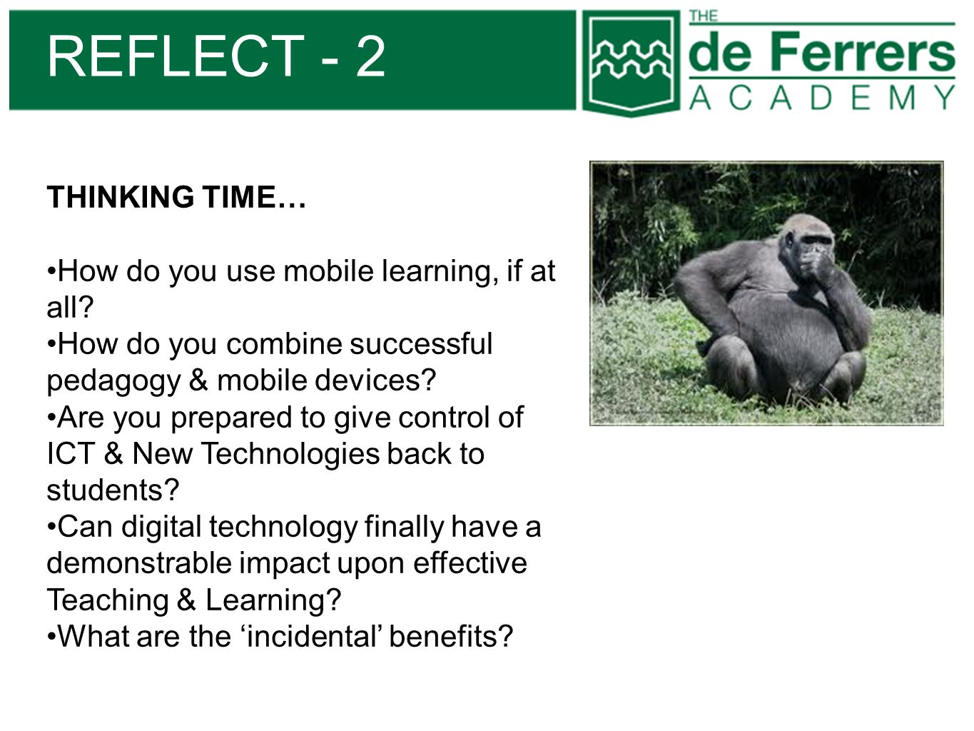 REFLECT - 2 THINKING TIME… How do you use mobile learning, if at all