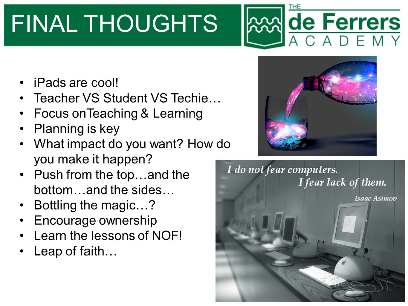 FINAL THOUGHTS iPads are cool! Teacher VS Student VS Techie…