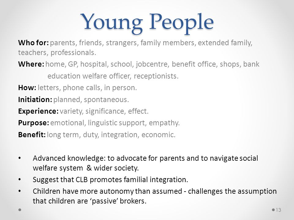 Young PeopleWho for: parents, friends, strangers, family members, extended family, teachers, professionals.