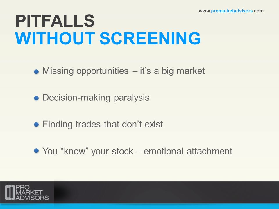 PITFALLS WITHOUT SCREENING Missing opportunities – it's a big market