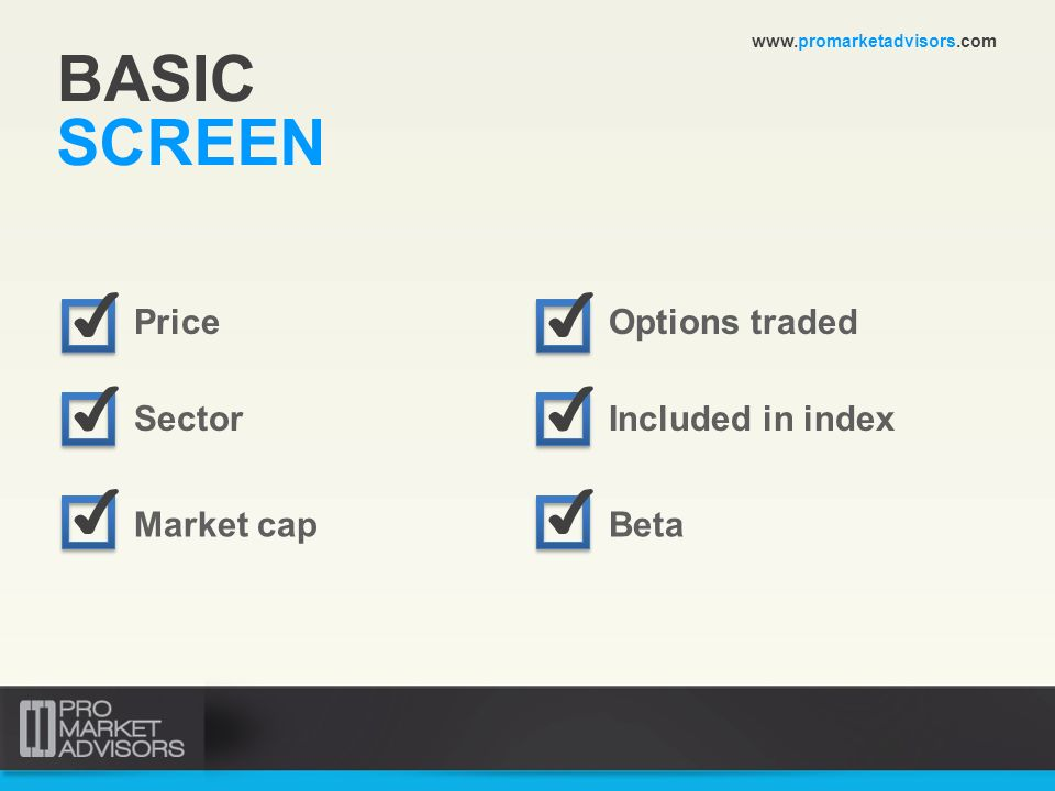 BASIC SCREEN ✔ ✔ ✔ ✔ ✔ ✔ Price Options traded Sector Included in index