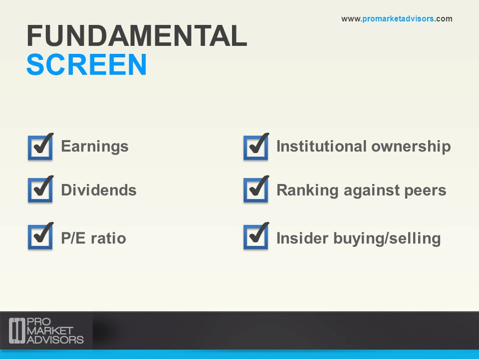 FUNDAMENTAL SCREEN ✔ ✔ ✔ ✔ ✔ ✔ Earnings Institutional ownership